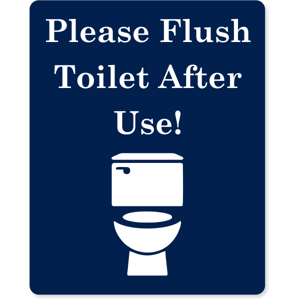 """Flush Toilet After Use Engraved Plastic Sign 