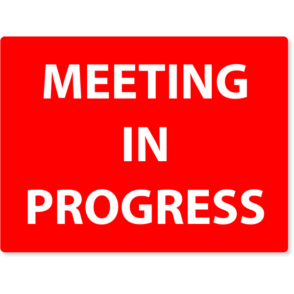 "Meeting In Progress Engraved Plastic Sign | 6"" x 8"""