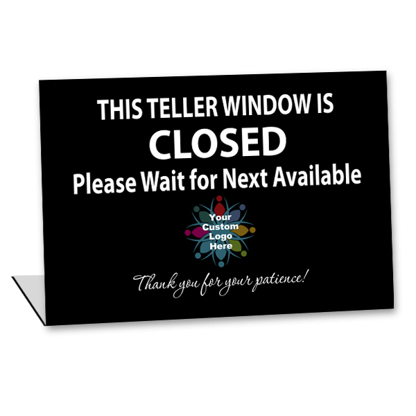 Custom Logo Bent Teller Window Closed Sign | 5 1/2