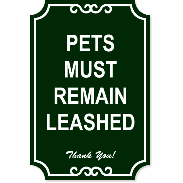 """Leashed Pets Engraved Plastic Sign 