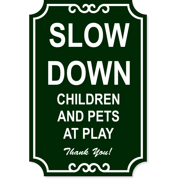 "Slow Down Engraved Plastic Sign | 18"" x 12"""