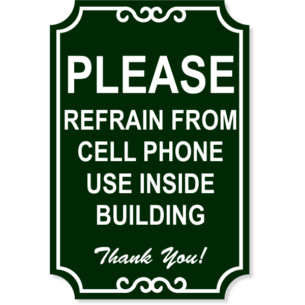 notice cell phone refrain ornate engraved plastic sign