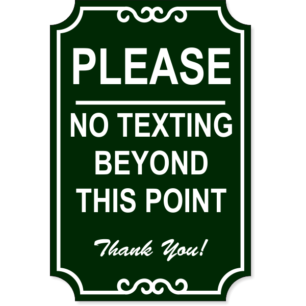 """No Texting Ornate Engraved Plastic Sign 