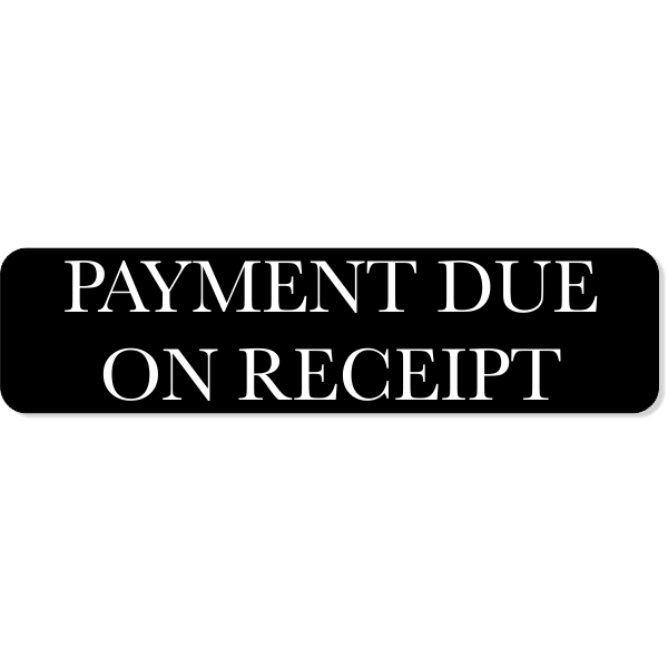 "Payment Due On Receipt Sign | 2"" x 8"""