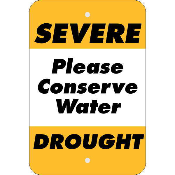 Vertical Severe Drought Conserve Water Sign