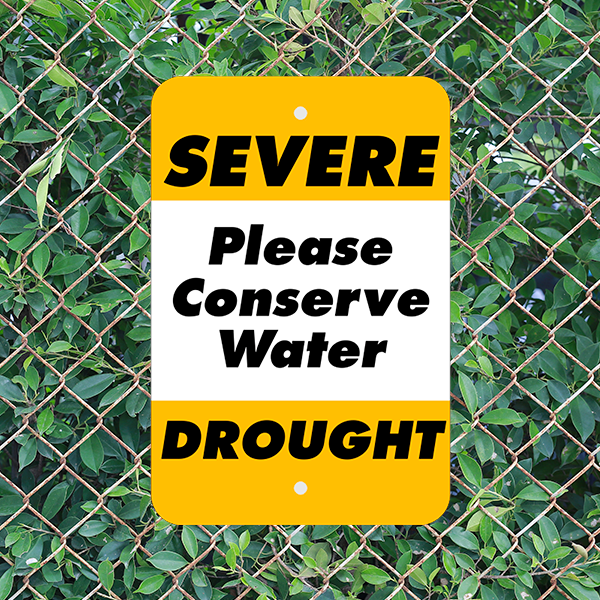 Mounted Vertical Severe Drought Conserve Water Sign