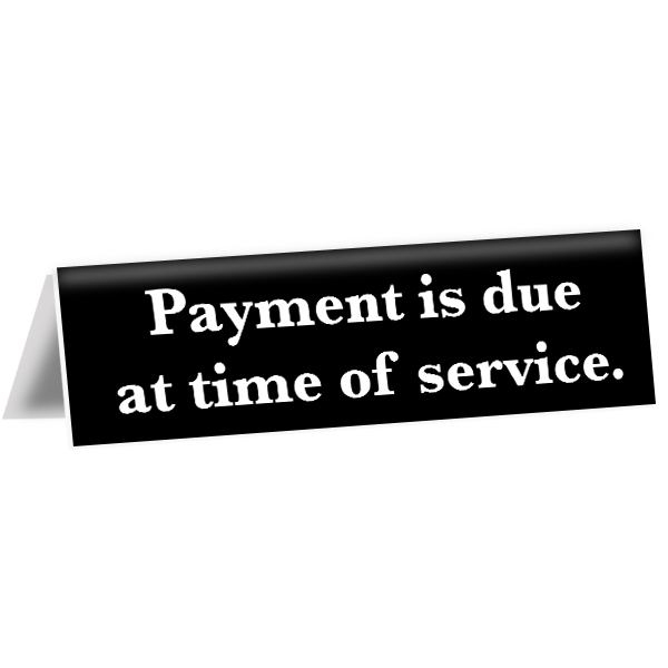 """Payment Due at Service Tent Sign 