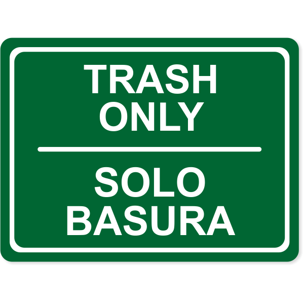 """Engraved Bilingual Trash Only Sign 