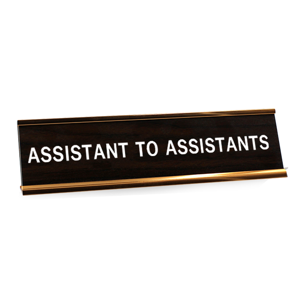 Assistant to Assistants Funny Desk Plate