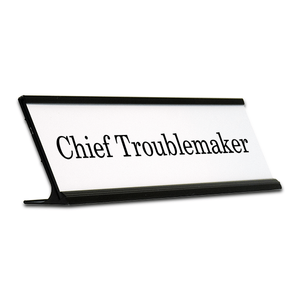 Chief Troublemaker Funny Name Plate