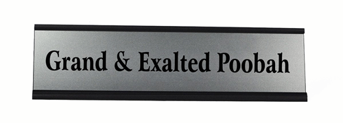 Grand and Exalted Poobah Desk Plate