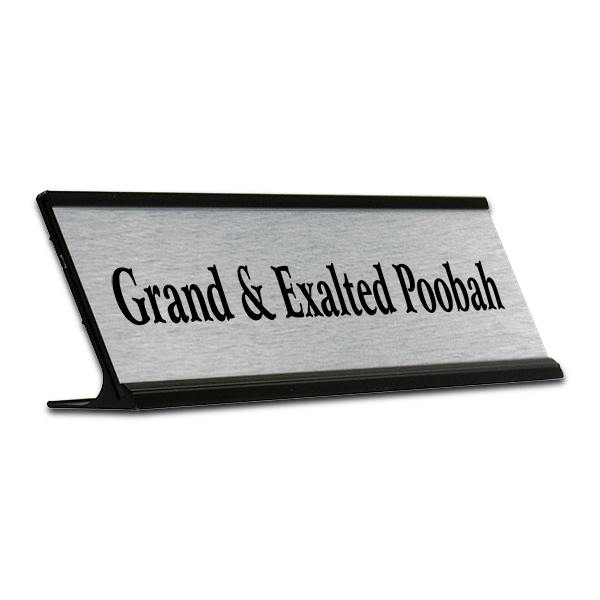 Grand & Exalted Poobah Desk Plate