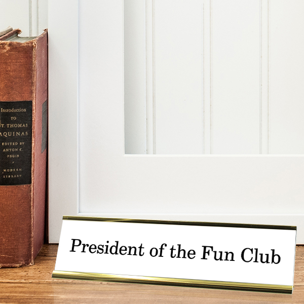 Engraved President of the Fun Club Desk Plate