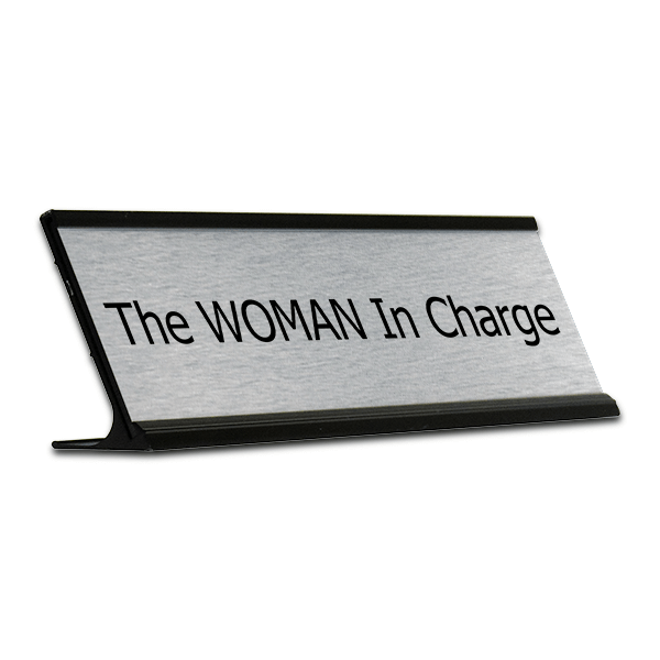 The WOMAN In Charge Desk Plate