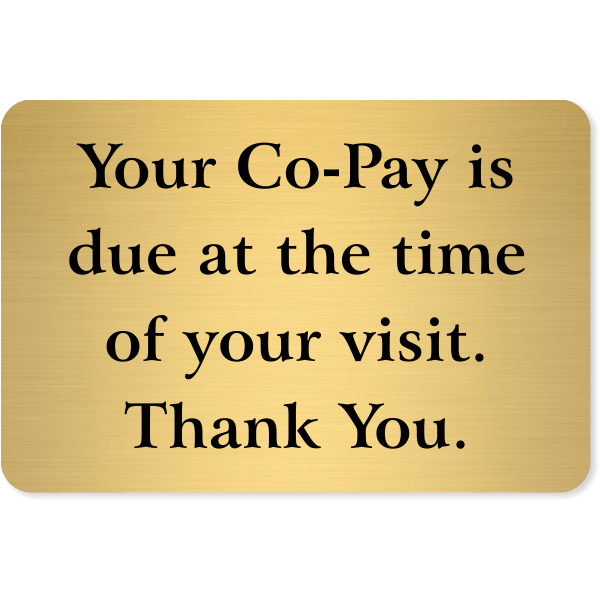 "Co-Pay Is Due At Time Of Visit Engraved Sign | 4"" x 6"""