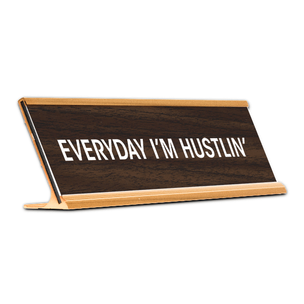 Everyday I'm Hustlin' Desk Plate