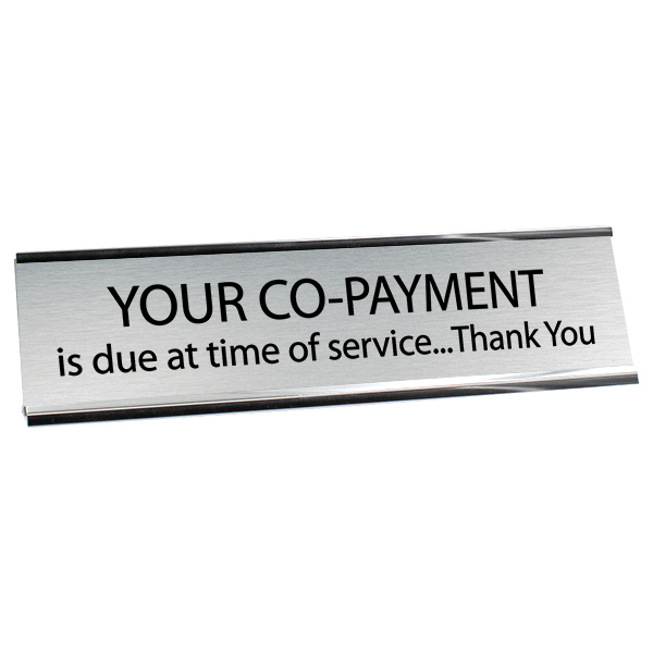 """Your Co-Payment is Due Desk Plate 