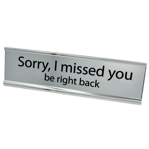 Sorry I Missed You Desk Plate Silver