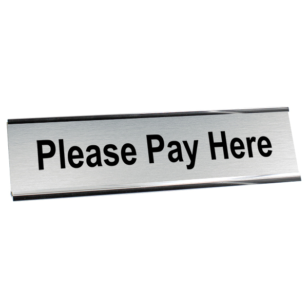 """Please Pay Here Desk Plate 