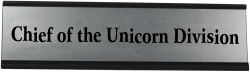 Chief of the Unicorn Division Funny Desk Plate