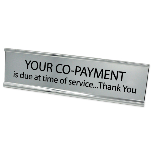 Your CoPayment is Due at Time of Service Plate Silver