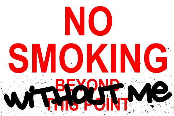 "Funny No Smoking ""Without Me"" Sign"