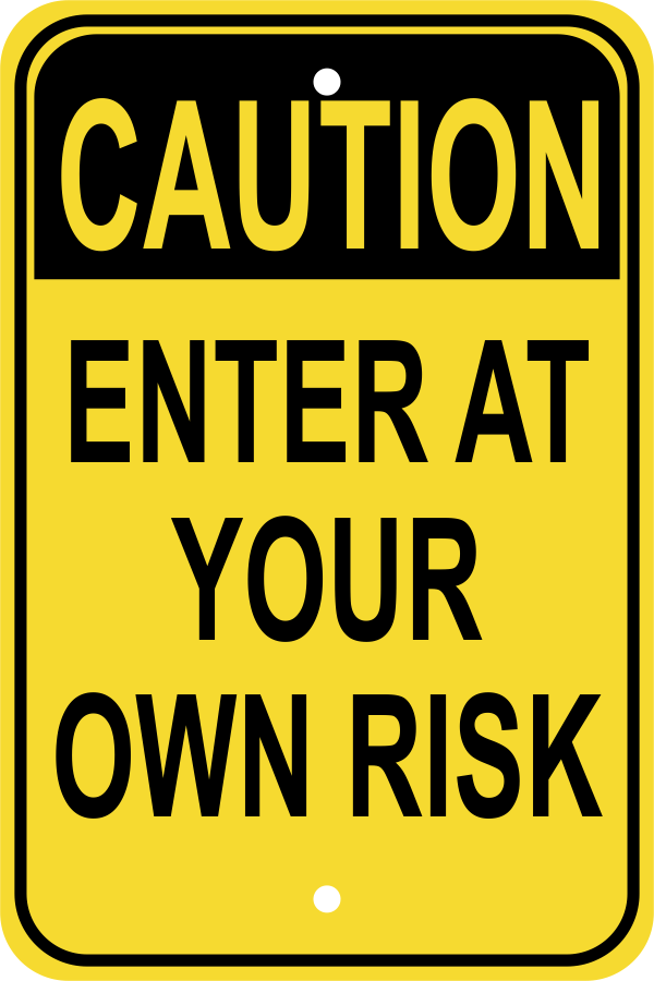 Enter At Your Own Risk Tall Sign