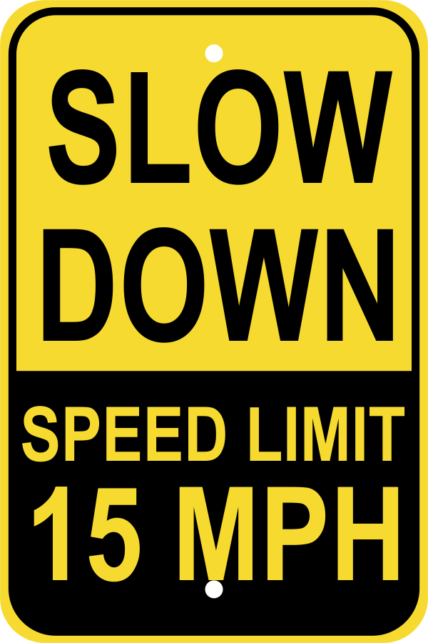 Slow Down15 Sign