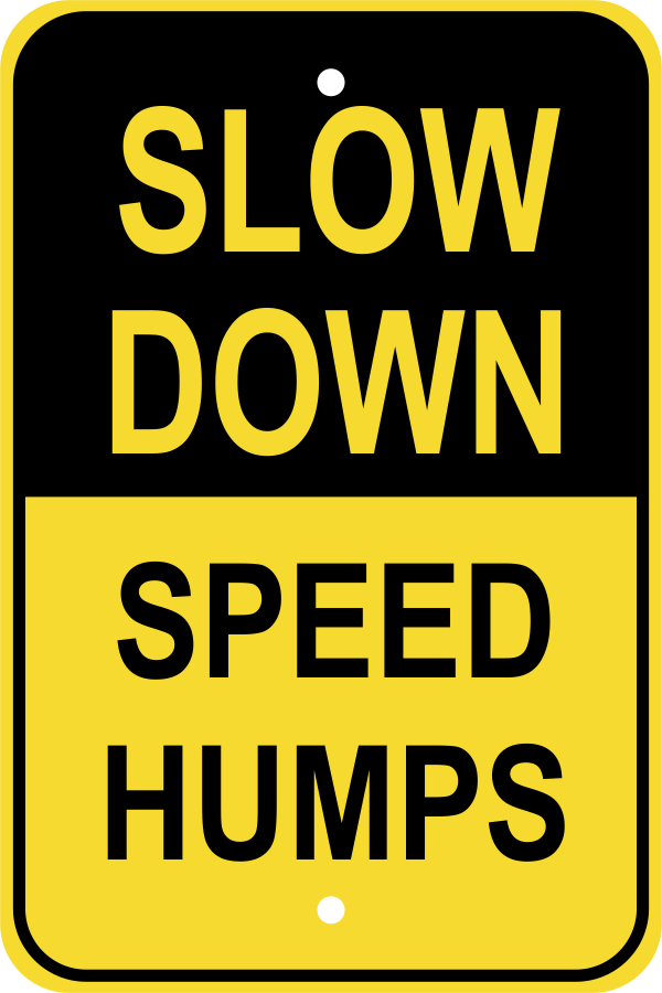Slow Speed Humps Sign
