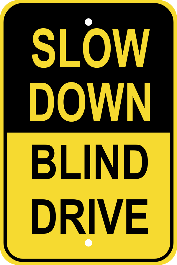 Slow Blind Drive Sign