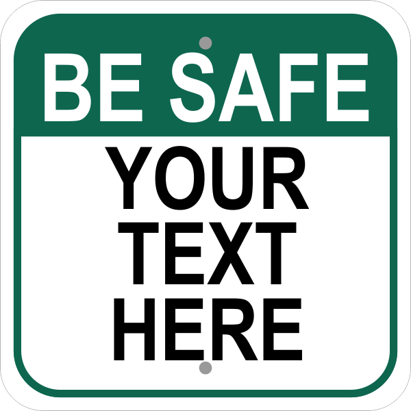 Be Safe Square Custom Sign