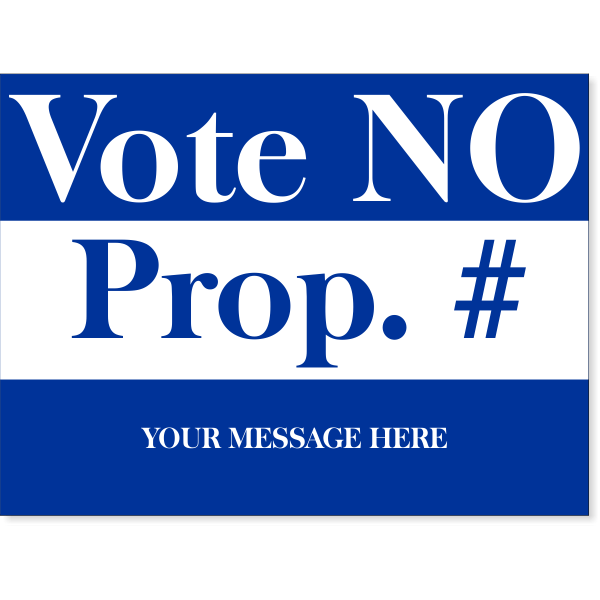 """Blue No Proposition Yard Sign 