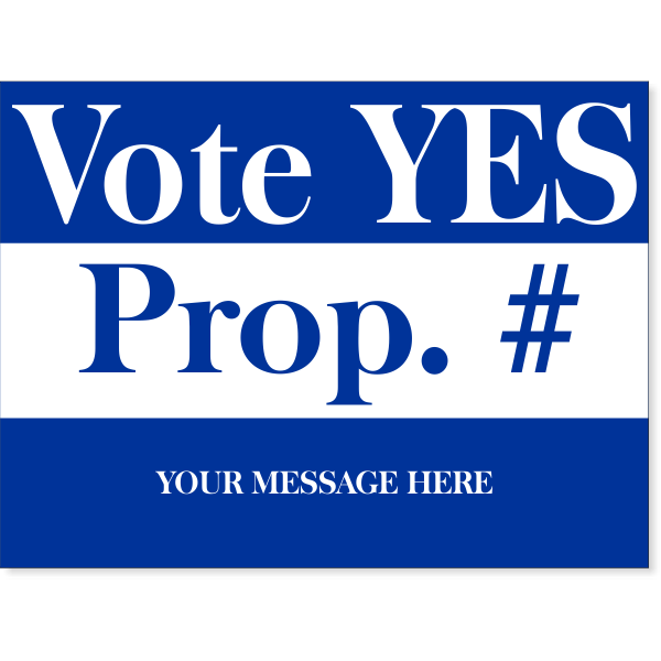 """Blue Yes Proposition Yard Sign 