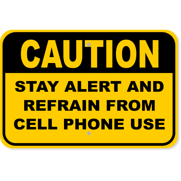 "Caution Cell Phone Aluminum Sign | 12"" x 18"""