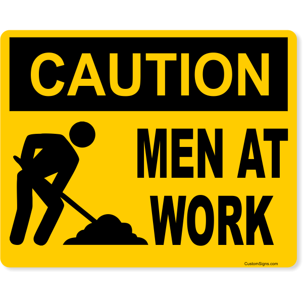 """Caution Men at Work Full Color Sign 