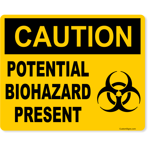 """Caution Potential Biohazard Present Full Color Sign 