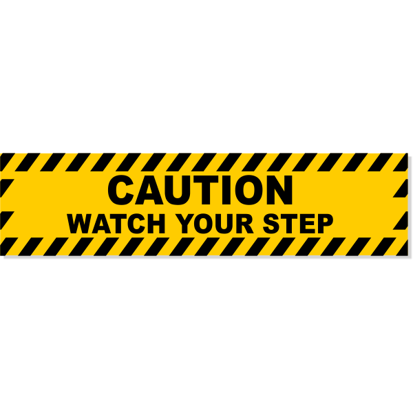 "Caution Watch Your Step Decal | 6"" x 24"""