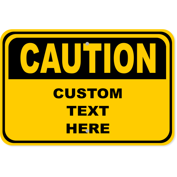 Custom Caution Aluminum Sign | 12