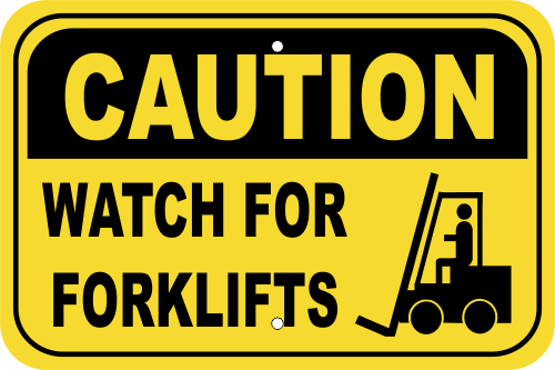 Caution Watch for ForkLift Aluminum Sign