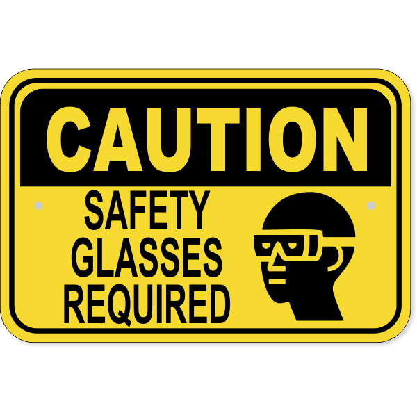 Caution Safety Glasses Required Aluminum Sign