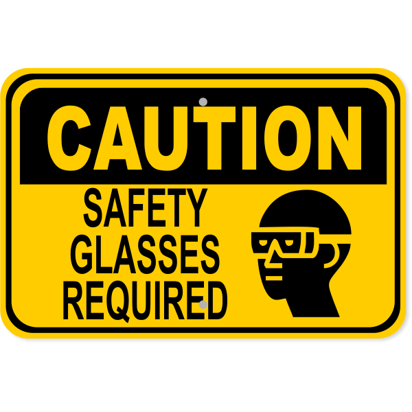 """Caution Safety Glasses Required Aluminum Sign 