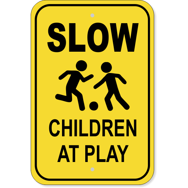 Slow Children at Play Aluminum Sign