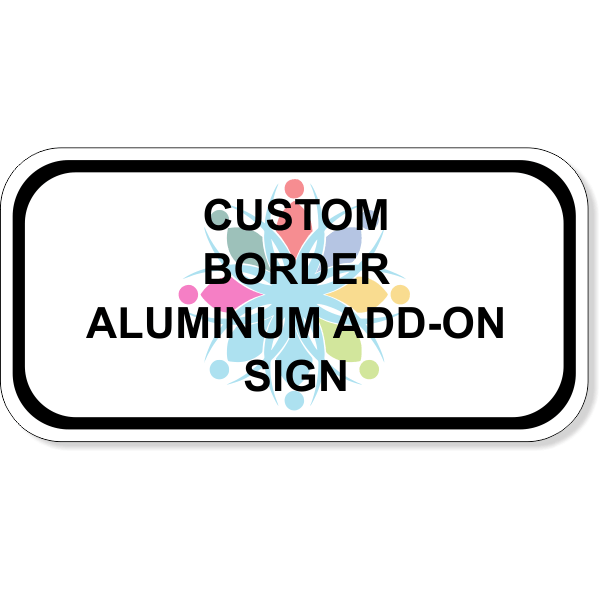 Custom Border Aluminum Add-On Sign | 6