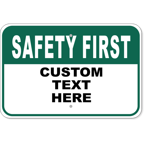 Custom Green Safety First Aluminum Sign | 12