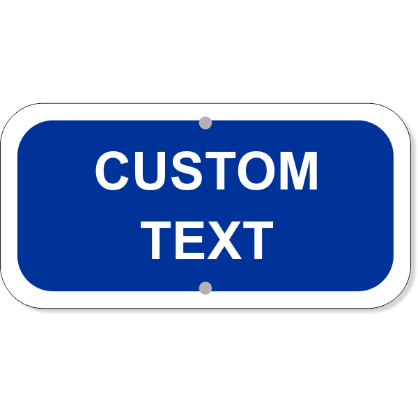 "Custom Text Add-On Aluminum Sign Blue | 6"" x 12"""