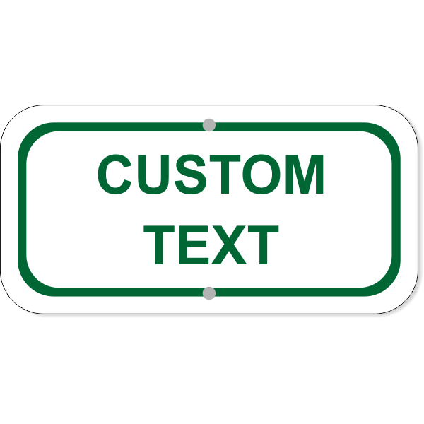 "Custom Text Add-On Aluminum Sign Green | 6"" x 12"""