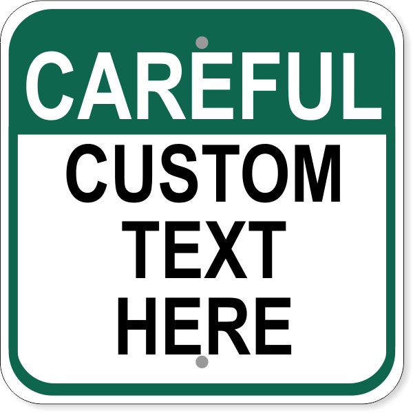 "Custom Text Careful Aluminum Sign | 12"" x 12"""