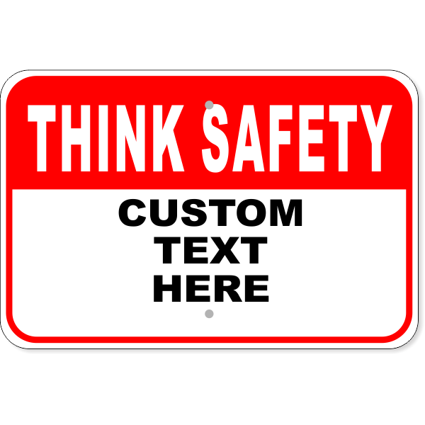 "Custom Text Red Think Safety Aluminum Sign | 12"" x 18"""