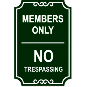 "Members Only No Trespassing Engraved Sign | 18"" x 12"""