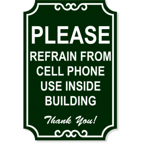 "Notice Cell Phone Refrain Ornate Engraved Plastic Sign | 18"" x 12"""